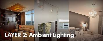 how to light any room in your home part 2 ambient light