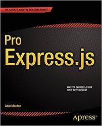Pro Express js Master Express js The Node js Framework For Your