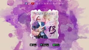 100 Daniel 13 Yosef Official Audio Video