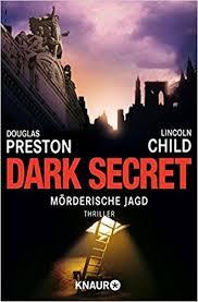 Dark Secret Morderische Jagd Special Agent Pendergasts 6 Fall Ein Fur Pendergast Band Amazonde Douglas Preston Lincoln Child