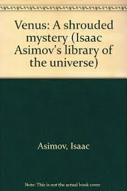 Venus A Shrouded Mystery Library Of The Universe Isaac Asimov