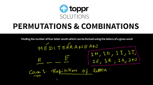 Permutations and binations Find the number of four letter words