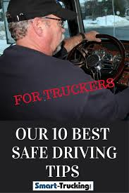 Top 10 Truck Driving Safety Tips For Truckers | CDL Driver Skills ... Five Fuelsaving Tips For Truck Drivers Florida Trucking Association Winter Truck Driving Safety Tips Blog Post Road To Stay Safe While With Big Trucks On The Organization Drivers Alltruckjobscom A Dog What You Should Know 5 Robert J Debry 7 Ntb Eld Going From Paper Logs Electronic Geotab For Large Bit Rebels Best Image Kusaboshicom Visually