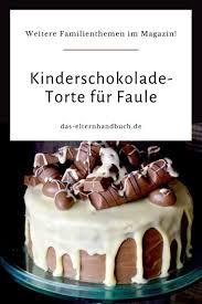 essen das spaß macht kinderschokolade torte für faule
