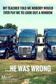 Funny Truck Driver Memes - I Got That Ditch A Truck Funny Meme - MTM Funny Truck Pictures Freaking News Woman Driver Looking Out The Window Stock Photo The Girl With Trucker Humor Trucking Company Name Acronyms Page 1 Warning Bad Motha Activated Beware Gift Owner For Work User Guide Manual That Easyto Fed Ex Clipart Trucker 1525639 Free Things Only Real Truckers Will Find Youtube Lil Nagle This Truck Driver Is Wning At Halloween Daily Lol Pics Life Is Full Of Risks Quotes Gift For Tshirt Tee Shirt