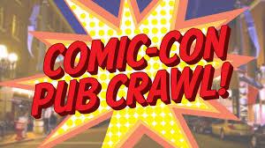 Eventbrite Halloween Bar Crawl Boston by Comic Con Pub Crawl San Diego Tickets N A At The Commons Bar