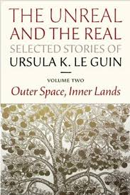 The Unreal And Real Selected Stories Volume Two Outer Space