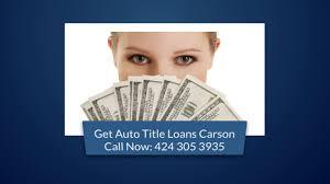 Auto Car Title Loans Carson Ca|Call-424 305 3935|Pink Slip|Pawn ...