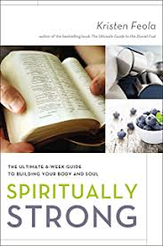 Spiritually Strong The Ultimate 6 Week Guide To Building Your Body And Soul