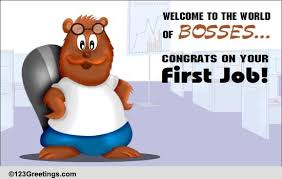 Congrats On Your First Job Free New ECards Greeting Cards