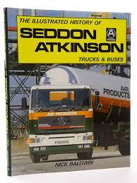 100 Atkinson Trucks Buy The Illustrated History Of Seddon And