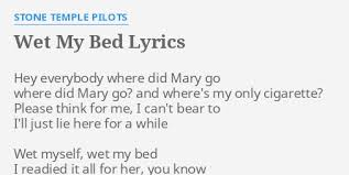 wet my bed lyrics by stone temple pilots hey everybody where did