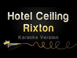 rixton hotel ceiling karaoke version youtube