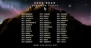 JUST ANNOUNCED Northern Lights Tour Featuring Zeds Dead