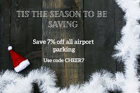 Way.com: Tis' The Season To Save 7% Off ALL Airport Parking ... Atlanta 131 Coupon Code Play Asia 2018 A1 Airport Parking Deals Australia Galveston Cruise Discounts Coupons And Promo Codes Perth Code 12 Discount Weekly Special Fly Away Parking Inc Auto Toonkile Mk Seatac Available Here From Ajax R Us Dia Outdoor Indoor Valet Fine Winner Myrtle Beach Restaurant Coupons Jostens Bna Airport