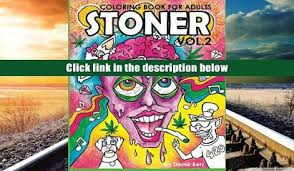 PDF Stoner Coloring Book For Adults Volume 2 A Cannabis Supporters