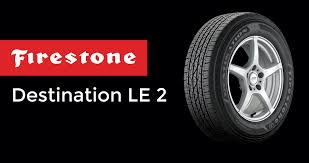 Firestone Destination LE 2 – Overview And Performance Review Bridgestone Adds New Tire To Its Firestone Commercial Truck Line Fd663 Truck Tires Pin By Rim Fancing On Off Road All Terrain Options Launches Aggressive Offroad Tire For 4x4s Pickup Trucks Sema 2017 Releases The Allnew Desnation Mt2 Le2 Our Brutally Honest Review Auto Repair Service Southwest Transforce At Centex Direct Whosale T831 Specialized Transport Severe 65020 Nylon Truck Bw