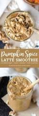 Pumpkin Latte Lite Dunkin Donuts by Best 25 Pumpkin Smoothie Ideas On Pinterest Pumpkin Shake