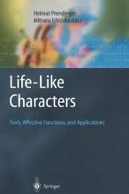 Life Like Characters Tools Affective Functions And Applications By Helmut Prendinger Mitsuru Ishizuka
