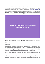 What Is The Difference Between Resume And CV By ... Resume Vs Curriculum Vitae Cv Whats The Difference Definitions When To Use Which Between A Cv And And Exactly Zipjob Authorstream 1213 Cv Resume Difference Cazuelasphillycom What Is Infographic Examples Between A An Art Teachers Guide The Ppt Freelance Jobs In