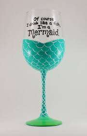 Mermaid Wine Glass Of Course I Drink Like A Fish Im Beach House Surfer Girl Nautical Fun Hand Painted