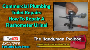 Zurn Sensor Faucet Troubleshooting by Commercial Plumbing Toilet Repairs How To Repair A Flushometer