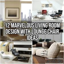 Living Room Design With Lounge Chair Ideas DECOR ITS