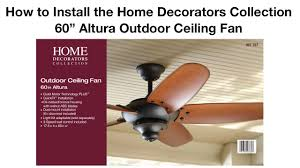 Altura Ceiling Fan Light Kit by How To Install The 60 In Altura Outdoor Ceiling Fan By Home