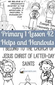 Lesson 42 I Belong To The Church Of Jesus Christ Latter Day Saints