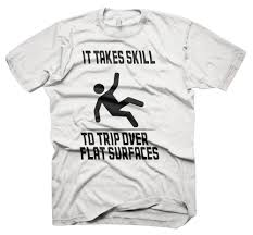 mens funny sayings slogans t shirts trip over flat surfaces tshirt