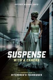 Suspense With A Camera Filmmakers Guide To Hitchcocks
