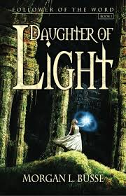 Daughter Of Light Follower The Word 1 By Morgan L Busse
