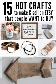 Hot Craft Ideas To Sell On Etsy