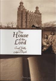 100 The Logan House Of The Lord Cache Valley And The Temple History