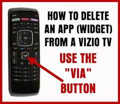 VIZIO Remote How to delete app from tv Use VIA button