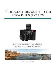 Photographers Guide To The Leica D Lux Typ