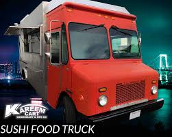 Sushi Food Truck By Kareem Carts Manufacturing Company