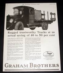 100 Brothers Classic Trucks 1919 OLD MAGAZINE PRINT AD GRAHAM BROTHERS TRUCKS RUGGED AND