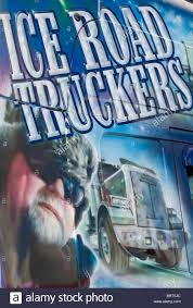 100 Ice Road Trucking A Promotional Truckers Vehicle On Display At The 2010 Stock