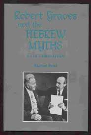 Robert Graves And The Hebrew Myths A Collaboration Raphael Patai Series In Jewish Folklore