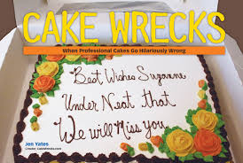 Cake Decorating Books Free by Cake Wrecks When Professional Cakes Go Hilariously Wrong Jen