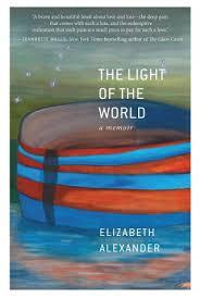 The Light Of World Elizabeth Alexander On Love Loss And Boundaries