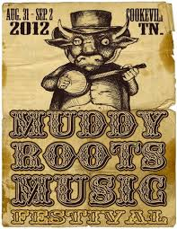 Muddy Roots Festival 2012 POSTER