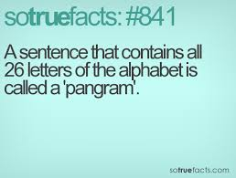 A sentence that contains all 26 letters of the alphabet is called