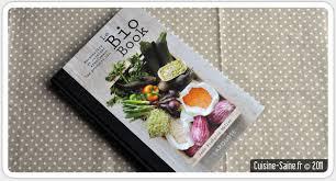 recette cuisine saine livre de cuisine bio le bio book aux éditions larousse
