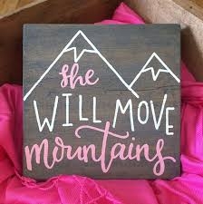 She Will Move Mountains Hand Painted Wood Block Sign Byhand Calligraphy Freehand