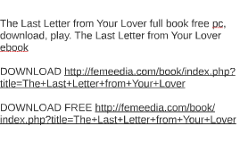 The Last Letter from Your Lover full book free pc by