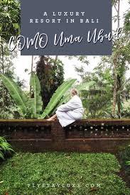 100 Uma Como Bali COMO Ubud Luxury Hotel Travel Tips Ubud Travel