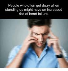 Lightheadedness When Standing by Search Dizzy Memes On Me Me
