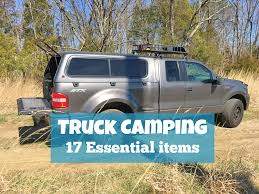 Truck Camping: Gear List Of 17 Essential Items - Lifetime Trek